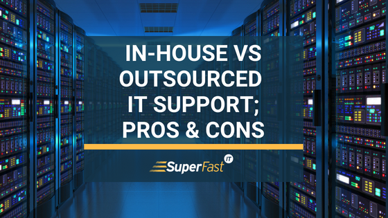 In-house vs Outsourced business IT support; pros & cons